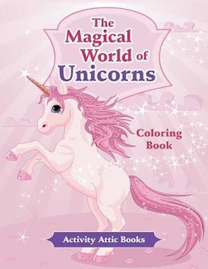 Bog, hæftet The Magical World of Unicorns Coloring Book af Activity Attic Books