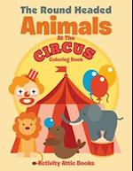 The Round Headed Animals At The Circus Coloring Book