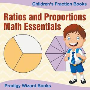 Bog, hæftet Ratios and Proportions Math Essentials: Children's Fraction Books af Prodigy Wizard Books
