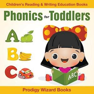 Bog, hæftet Phonics for Toddlers : Children's Reading & Writing Education Books af Prodigy Wizard Books