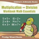 Multiplication Division Workbook Math Essentials | Children's Arithmetic Books