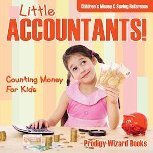 Little Accountants! - Counting Money For Kids : Children's Money & Saving Reference