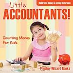 Little Accountants! - Counting Money For Kids : Children's Money & Saving Reference af Prodigy Wizard