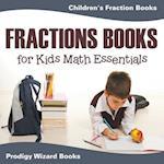 Fractions Books for Kids Math Essentials: Children's Fraction Books