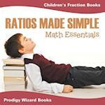 Ratios Made Simple Math Essentials: Children's Fraction Books