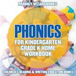 Phonics for Kindergarten Grade K Home Workbook : Children's Reading & Writing Education Books