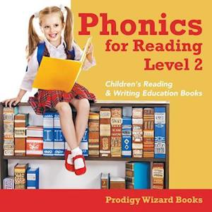 Bog, hæftet Phonics for Reading Level 2 : Children's Reading & Writing Education Books af Prodigy Wizard Books