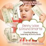 Penny Wise & Pound Smarts! - Counting Money Learning Activity Book : Children's Money & Saving Reference