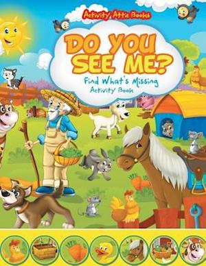 Bog, hæftet Do You See Me? Find What's Missing Activity Book af Activity Attic Books