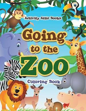 Bog, hæftet Going to the Zoo Coloring Book af Activity Attic Books