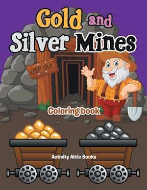 Gold and Silver Mines Coloring Book