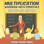 Multiplication Workbook Math Essentials | Children's Arithmetic Books