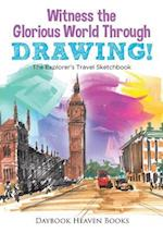 Witness the Glorious World Through Drawing! the Explorer's Travel Sketchbook af Daybook Heaven Books