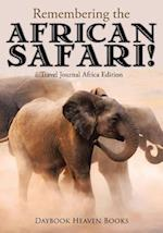 Remembering the African Safari! Travel Journal Africa Edition