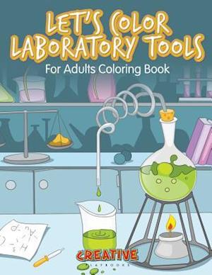 Bog, paperback Let's Color Laboratory Tools for Adults Coloring Book af Creative Playbooks