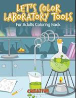 Let's Color Laboratory Tools for Adults Coloring Book