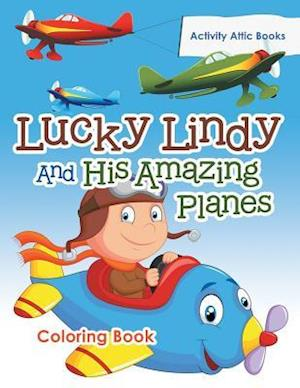 Bog, paperback Lucky Lindy and His Amazing Planes Coloring Book af Activity Attic Books