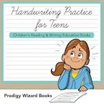 Handwriting Practice for Teens : Children's Reading & Writing Education Books