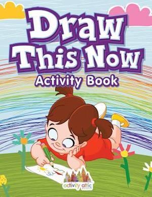 Bog, hæftet Draw This Now: Activity Book af Activity Attic Books