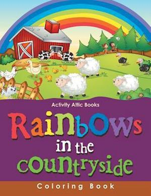 Bog, hæftet Rainbows in the Countryside Coloring Book af Activity Attic Books