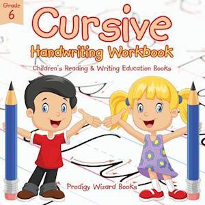 Bog, hæftet Cursive Handwriting Workbook Grade 6 : Children's Reading & Writing Education Books af Prodigy Wizard Books