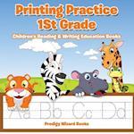 Printing Practice 1St Grade : Children's Reading & Writing Education Books