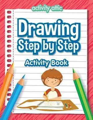 Bog, paperback Drawing Step by Step Activity Book af Activity Attic Books