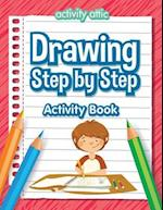 Drawing Step by Step Activity Book