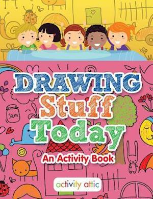 Bog, paperback Drawing Stuff Today, an Activity Book af Activity Attic Books
