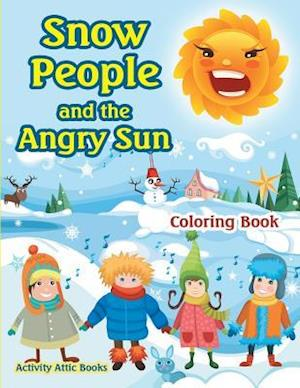 Bog, paperback Snow People and the Angry Sun Coloring Book af Activity Attic Books