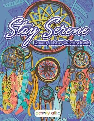 Bog, paperback Stay Serene Dream Catcher Coloring Book af Activity Attic Books