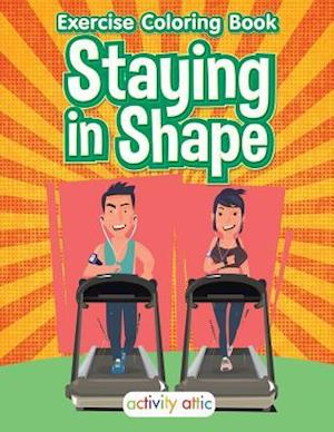 Staying in Shape: Exercise Coloring Book