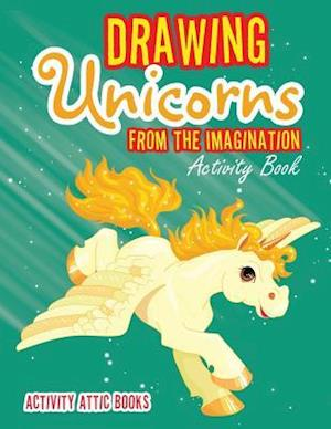 Bog, paperback Drawing Unicorns from the Imagination Activity Book af Activity Attic Books