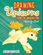 Drawing Unicorns from the Imagination Activity Book af Activity Attic Books