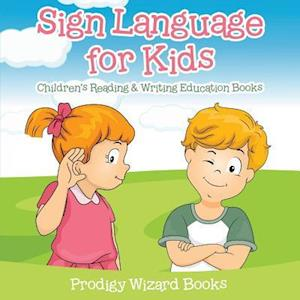 Bog, hæftet Sign Language for Kids : Children's Reading & Writing Education Books af Prodigy Wizard Books