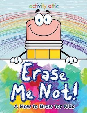 Bog, hæftet Erase Me Not! A How to Draw for Kids af Activity Attic Books