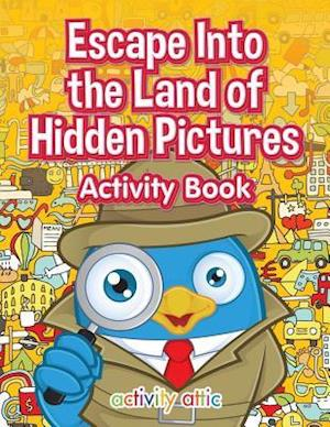 Bog, hæftet Escape Into the Land of Hidden Pictures Activity Book af Activity Attic Books