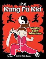 The Kung Fu Kid Coloring Book Adventure