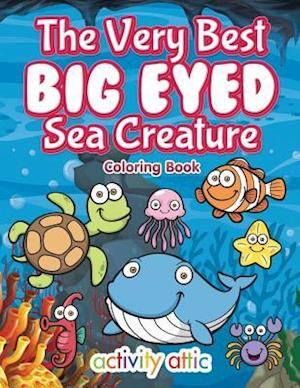 Bog, paperback The Very Best Big Eyed Sea Creature Coloring Book af Activity Attic Books