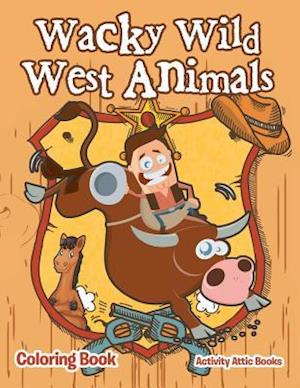 Bog, paperback Wacky Wild West Animals Coloring Book af Activity Attic Books