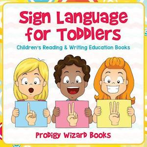Bog, hæftet Sign Language for Toddlers : Children's Reading & Writing Education Books af Prodigy Wizard Books