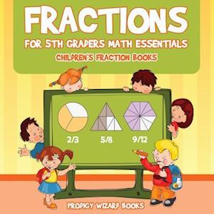 Bog, hæftet Fractions for 5Th Graders Math Essentials: Children's Fraction Books af Prodigy Wizard Books