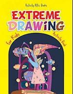 Extreme Drawing for Kids