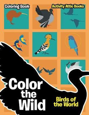 Color the Wild: Birds of the World Coloring Book