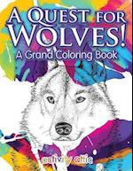 A Quest for Wolves! a Grand Coloring Book af Activity Attic Books