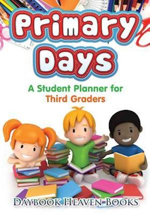 Bog, hæftet Primary Days - A Student Planner for Third Graders af Daybook Heaven Books