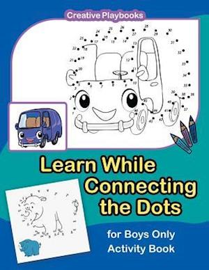 Bog, hæftet Learn While Connecting the Dots for Boys Only Activity Book af Creative Playbooks