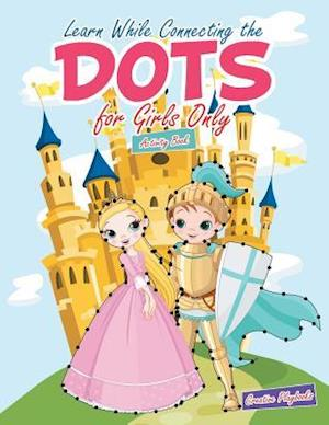 Bog, paperback Learn While Connecting the Dots for Girls Only Activity Book af Creative Playbooks