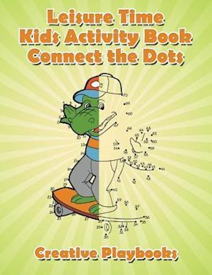 Leisure Time Kids Activity Book! Connect the Dots