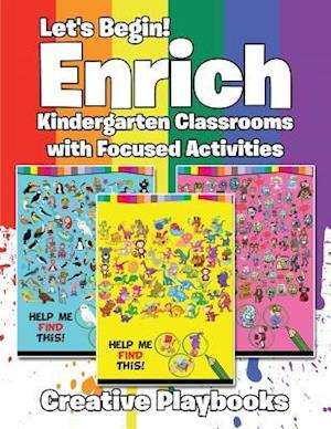 Bog, hæftet Let's Begin! Enrich Kindergarten Classrooms with Focused Activities af Creative Playbooks